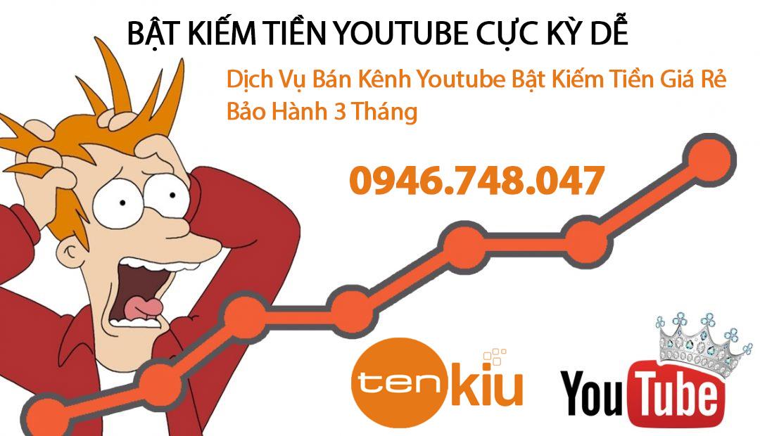 bbán kênh bật kiếm tiền youtube giá rẻ